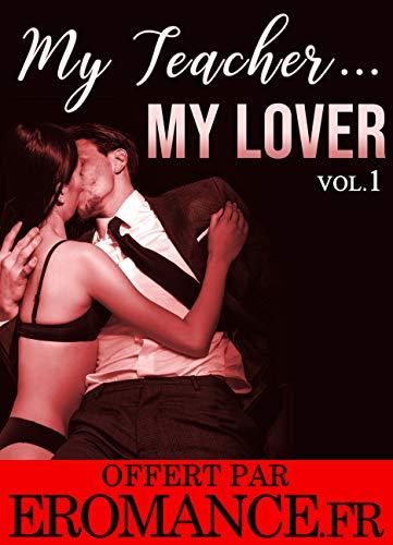 Couverture du livre My Teacher... My Lover (Vol. 1): New Romance Adulte