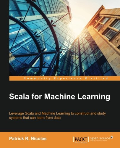 Scala for Machine Learning (English Edition) (Scala Machine Learning)
