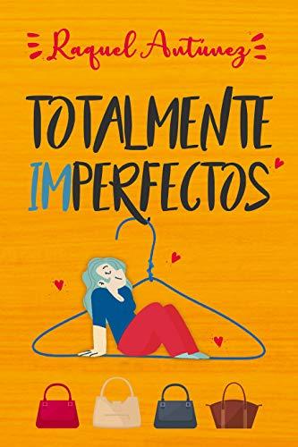 Totalmente imperfectos de Raquel Antúnez