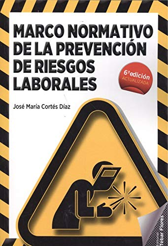 Marco normativo de la prevención de riesgos laborales por José María Cortés Díaz