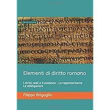 Permalink to Elementi di diritto romano: I diritti reali e il possesso – La rappresentanza – Le obbligazioni PDF