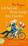 Ben Bergner: Ich heirate Frau Antje ihre Familie