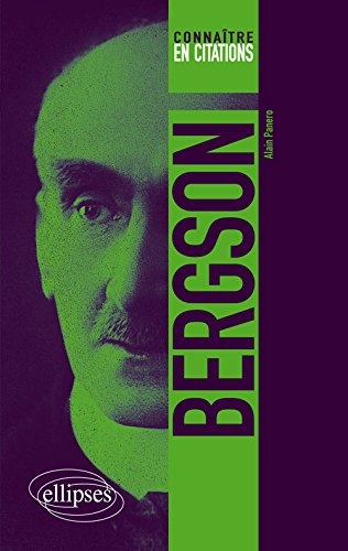Connaître en Citations Bergson par Alain Panero