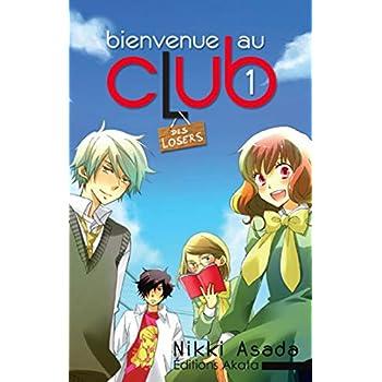 Bienvenue au club - tome 1 Des losers (01)