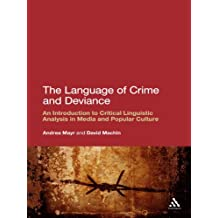 Language of Crime and Deviance: An Introduction to Critical Linguistic Analysis in Media and Popular Culture