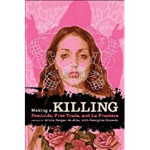 Making a Killing: Femicide, Free Trade, and La Frontera (Chicana Matters (Paperback))