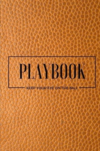Playbook Keep Your Eye On The Ball - Workout Chart: (6 x 9) Exercise Journal, 90 Pages, Durable Matte Cover (Fitness-ball-chart)