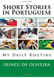 Short Stories in Portuguese: My Daily Routine: Volume 1