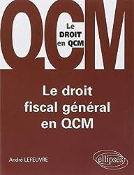 Le droit fiscal général en QCM