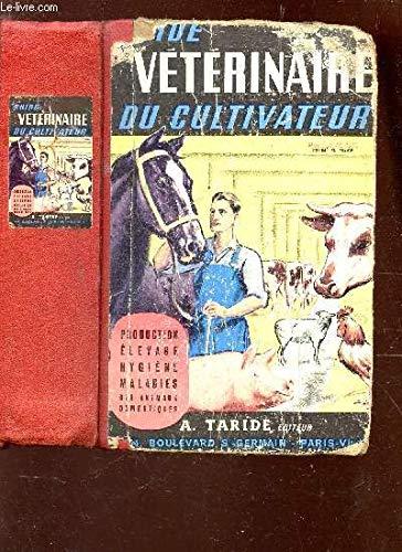 GUIDE VETERINAIRE DU CLTIVATEUR : PRODUCTION - ELEVAGE - HYGIENE - MALADIES DES ANIMAUX DOMESTIQUES. par RIVIERE M. (VETERINAIRE)