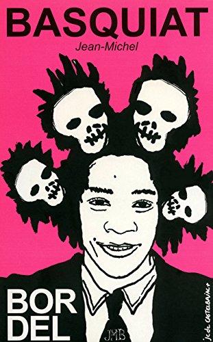 Bordel, Tome 9 : Basquiat Jean-Michel