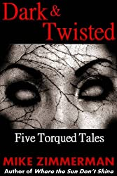 Dark & Twisted: Five Torqued Tales (English Edition)