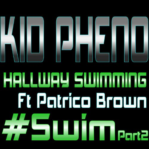 Hallway Swimming (Swim Part 2) [feat. Patrico Brown]