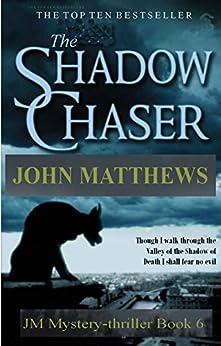 The Shadow Chaser (JM Mystery-Thriller Series Book 6) by [Matthews, John]