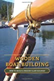 Wooden Boat Building: How to Build a Dragon Class Sailboat