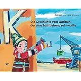 Die Geschichte vom Lastkran, der eine Schiffssirene sein wollte von Mathias Jeschke (14. Januar 2005) Gebundene Ausgabe