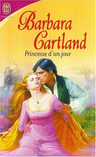 Princesse d'un jour par Barbara Cartland