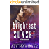 The Brightest Sunset (The Darkest Sunrise Duet Book 2)