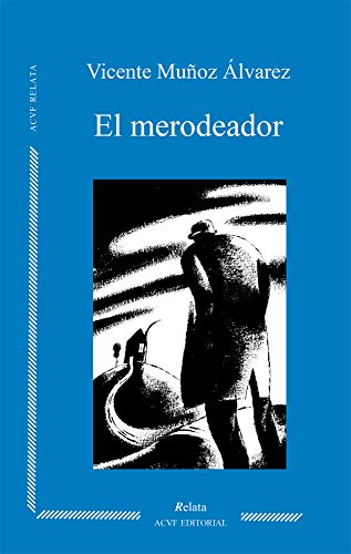 El merodeador por Vicente Muñoz Álvarez