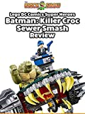 Review: Lego DC Comics Super Heroes Killer Croc Sewer Smash Review [OV]