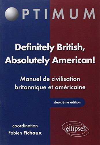 Definitely British Absolutely American Manuel de Civilisation Britannique & Americaine par Fabien Fichaux