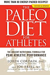 The Paleo Diet for Athletes:The Ancient Nutritional Formula for Peak Athletic Performance