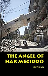 The Angel of Har Megiddo: A novel of the US-Israel-Palestine conflict