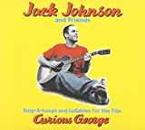Sing-A-Longs And Lullabies for the film curious george (French Import) by Jack Johnson (2006-08-21) -