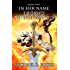 Legend Of The Sword (In Her Name, Book 2)