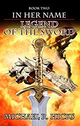 Legend Of The Sword (In Her Name, Book 2) (English Edition)