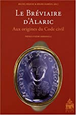 Le Bréviaire d'Alaric - Aux origines du Code civil de Alain Chauvot