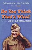 Do You Think That's Wise?: The Life of John Le Mesurier