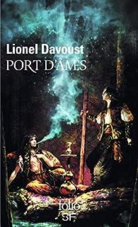 Port d'âmes par Lionel Davoust