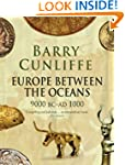 Europe Between the Oceans: 9000 BC-AD...