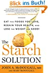 The Starch Solution:Eat the Foods Yo...