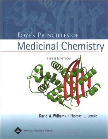 Foye's Principles of Medicinal Chemistry by David A. Williams (2002-02-15)
