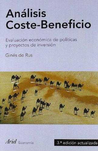 Análisis Coste-Beneficio (Ariel Economia Y Empresa) por Ginés de Rus Mendoza