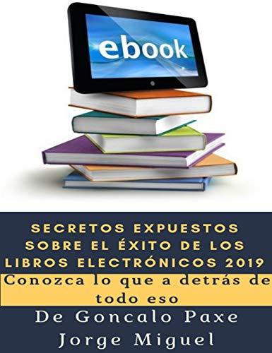 SECRETOS EXPUESTOS SOBRE EL ÉXITO DE LOS LIBROS ELECTRÓNICOS 2019: Conozca lo que a detrás de todo eso