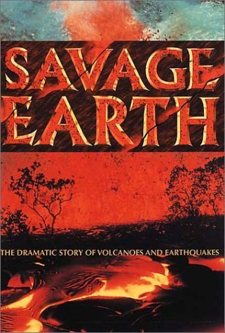 Savage Earth: The dramatic story of volcanoes and earthquakes by Alwyn Scarth (2001-09-03) par Alwyn Scarth