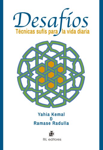 Desafíos: técnicas sufís para la vida diaria por Yahia Kemal