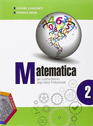 Matematica. Ediz. plus. Per gli Ist. professionali. Con e-book. Con espansione online: 2