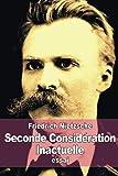 Telecharger Livres Seconde Consideration Inactuelle De l utilite et de l inconvenient de l histoire pour la vie (PDF,EPUB,MOBI) gratuits en Francaise