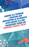 #9: Laravel 5.6 Tutorial - Creating Web application in 10 minutes with Laravel 5.6 and PaizaCloud Cloud IDE