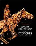 Honoré Fragonard et ses écorchés : Un anatomiste au Siècle des lumières de Christophe Degueurce ( 28 octobre 2010 )