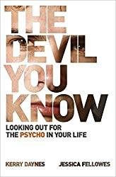 The Devil You Know: Looking out for the psycho in your life by Kerry Daynes (2011-05-12)