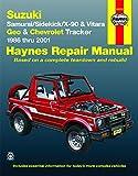 Suzuki Samurai/Sidekick/X-90 & Geo & Chevrolet Tracker: 1986 thru 2001: All 4-cylinder models: 1986 to 2001 (Haynes Manuals)