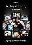 Schlag doch zu, Hurensohn: Praxisratgeber und Arbeitsbuch für junge Menschen zu den Themen Deeskalation, Zivilcourage, Gewaltprävention und Körperverletzung