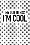Die besten im. Boxer Moms - My Dog Thinks I'm Cool: A 6x9 Inch Bewertungen