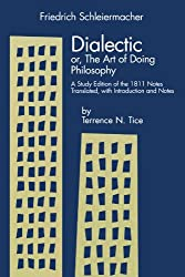 Dialectic: or, The Art of Doing Philosophy A Study Edition of the 1811 Notes (American Academy of Religion Texts and Translations Series) (AAR Religions in Translation)