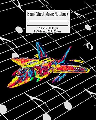 Blank Sheet Music Notebook: 100 Pages 12 Staff Music Manuscript Paper Colorful Navy Jet Plane Cover 8 x 10 inches / 20.3 x 25.4 cm -